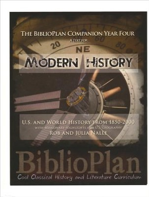 The BiblioPlan Companion Year Four: A Text for Modern History  -     By: Rob Nalle, Julia Nalle