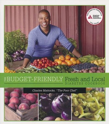 Budget-Friendly Fresh and Local Diabetes Cookbook  -     By: Charles Mattocks