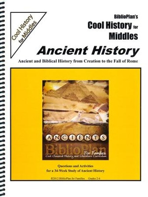 BiblioPlan's Cool History for Middles: Ancient History, Grades 2-6  -