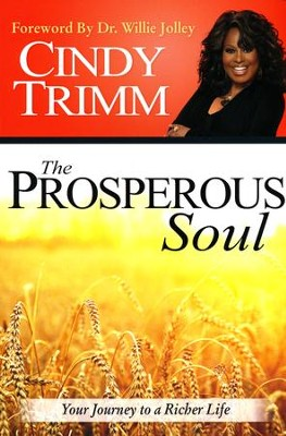 The Prosperous Soul: Your Journey to a Richer Life   -     By: Cindy Trimm
