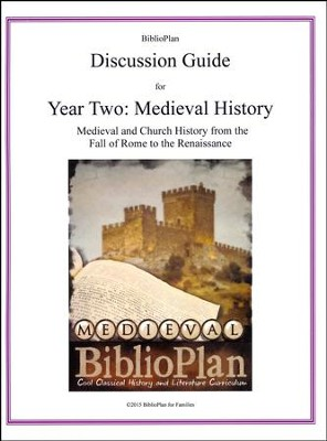 BiblioPlan Discussion Guide for Year Two: Medieval History  -