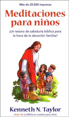 Meditaciones para Niños  (Devotions for the Children's Hour)  -     By: Kenneth Taylor