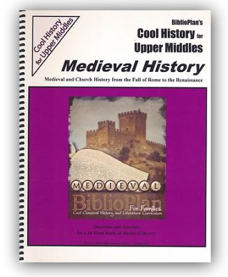 BiblioPlan's Cool History for Upper Middles: Medieval History (Grades 6-8)  -
