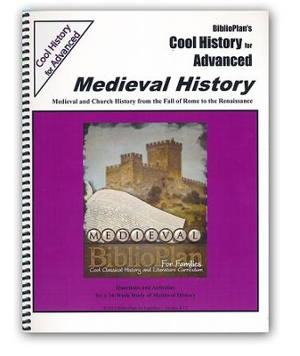 BiblioPlan's Cool History for Advanced: Medieval History (Grades 8-12)  -