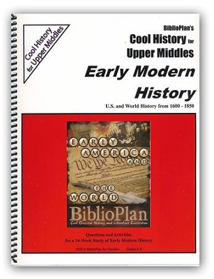 BiblioPlan's Cool History for Upper Middles: Early Modern History, Grades 6-8  -