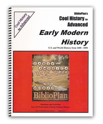 BiblioPlan's Cool History for Advanced: Early Modern History, Grades 8-12  -