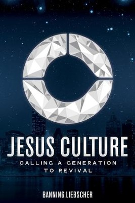 Jesus Culture: Calling a Generation to Revival  -     By: Banning Liebscher