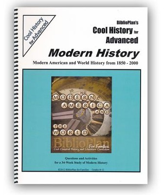 BiblioPlan's Cool History for Advanced: Modern History, Grades 8-12  -