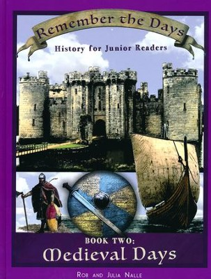 Remember the Days: History for Junior Readers, Book 2 (Medieval Days)  -     By: Rob Nalle, Julia Nalle