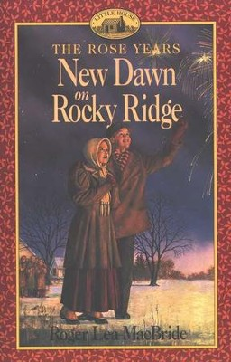 New Dawn on Rocky Ridge , The Rose Years #6  -     By: Roger Lea MacBride