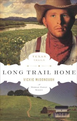 The Long Trail Home, Texas Trails Series #3   -     By: Vickie McDonough