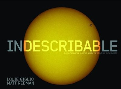 Indescribable (Illustrated Edition)  -     By: Louie Giglio, Matt Redman