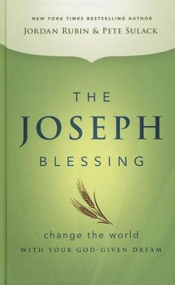 The Joseph Blessing: Change the World with Your   God-Given Dream  -     By: Jordan Rubin, Pete Sulack
