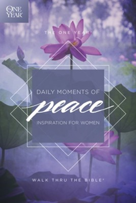 The One Year Daily Moments of Peace: Inspiration for Women  -     By: Walk Thru the Bible