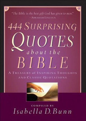 444 Surprising Quotes About the Bible: A Treasury of Inspiring Thoughts and Classic Quotations - eBook  -     By: Isabella Bunn