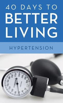 40 Days to Better Living-Hypertension - eBook  -     By: Scott Morris, Church Health Center