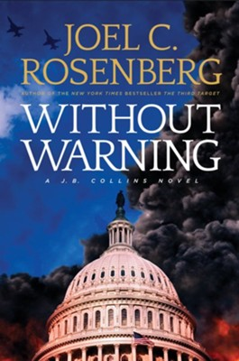 Without Warning #3, J.B. Collins Series, Hardcover   -     By: Joel C. Rosenberg