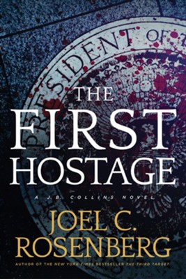 The First Hostage #2   -     By: Joel C. Rosenberg