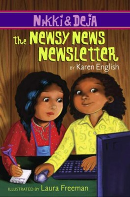 Nikki and Deja: The Newsy News Newsletter  -     By: Karen English