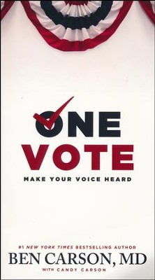 One Vote: Make Your Voice Heard  -     By: Ben Carson M.D., Candy Carson