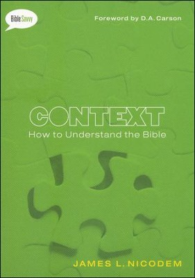 Context: How to Understand the Bible  -     By: James Nicodem