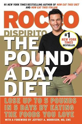 The Pound a Day Diet: Lose Up to 5 Pounds in 5 Days by Eating the Foods You Love - eBook  -     By: Rocco DiSpirito
