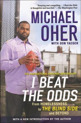 I Beat the Odds: From Homelessness to The Blind Side and Beyond  -     By: Michael Oher, Don Yaeger