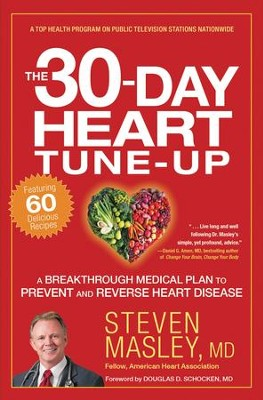 The 30-Day Heart Tune-Up: A Breakthrough Medical Plan to Prevent and Reverse Heart Disease - eBook  -     By: Steven Masley