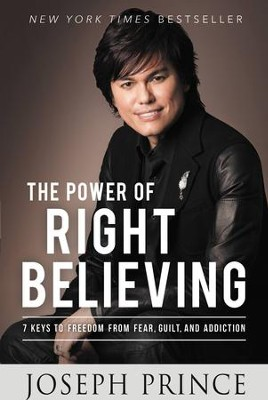 The power of right believing 7 keys to freedom from fear guilt by joseph prince the power of right believing 7 keys to freedom from fear guilt and fandeluxe Choice Image
