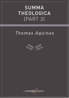 Summa Theologica (Part 3) - eBook  -     By: Thomas Aquinas