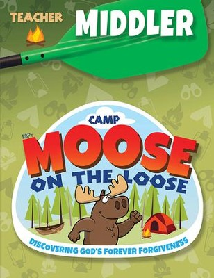 Camp Moose on the Loose: Middler Teacher Book (KJV)  -