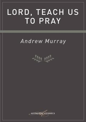 Lord, Teach Us To Pray - eBook  -     By: Andrew Murray