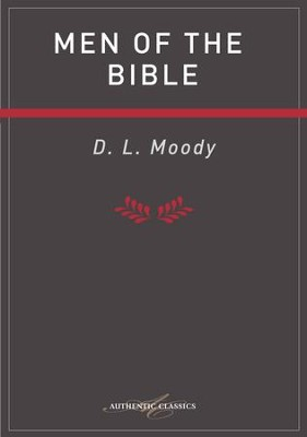 Men Of The Bible - eBook  -     By: D.L. Moody