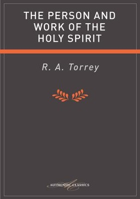 Person And Work Of The Holy Spirit - eBook  -     By: R.A. Torrey