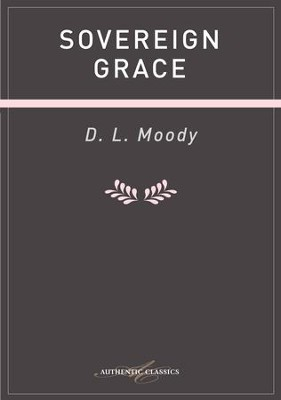 Sovereign Grace - eBook  -     By: D.L. Moody