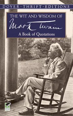 The Wit and Wisdom of Mark Twain: A Book of Quotations  -     By: Mark Twain