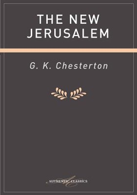 The New Jerusalem - eBook  -     By: G.K. Chesterton