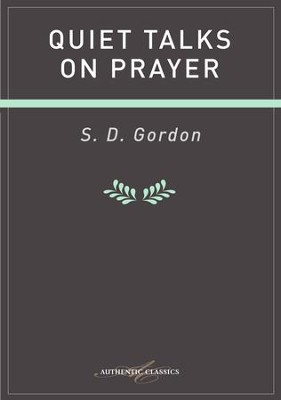 Quiet Talkes On Prayer - eBook  -     By: S.D. Gordon
