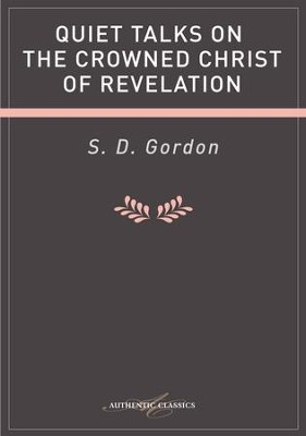 Quiet Talks On The Crowned Christ Of Revelation - eBook  -     By: S.D. Gordon
