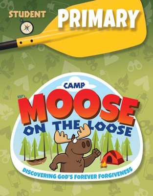 Camp Moose on the Loose: Primary Student Activity Sheets (NKJV)  -