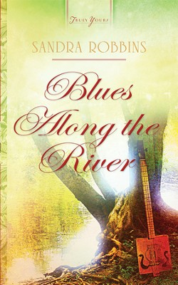 Blues Along the River - eBook  -     By: Sandra Robbins