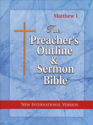 Matthew: Part 1 [The Preacher's Outline & Sermon Bible, NIV]   -
