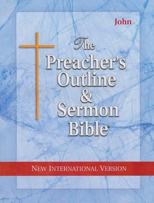 John [The Preacher's Outline & Sermon Bible, NIV]   -
