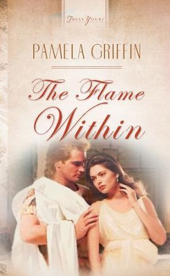 The Flame Within - eBook  -     By: Pamela Griffin