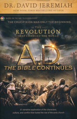 A.D.: The Bible Continues--The Revolution That Changed the World  -     By: Dr. David Jeremiah