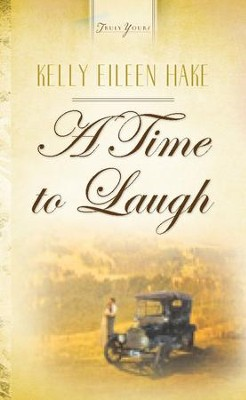 A Time To Laugh - eBook  -     By: Kelly Eileen Hake