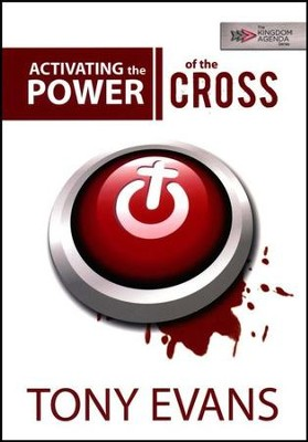 Activating the Power of the Cross   -     By: Tony Evans