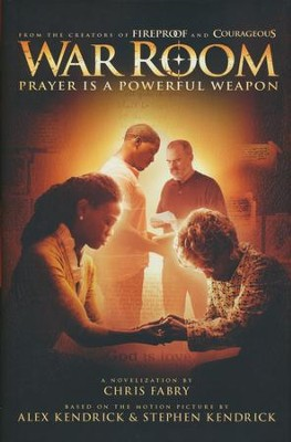 War Room: Prayer is a Powerful Weapon, Hardcover   -     By: Chris Fabry, Alex Kendrick, Stephen Kendrick