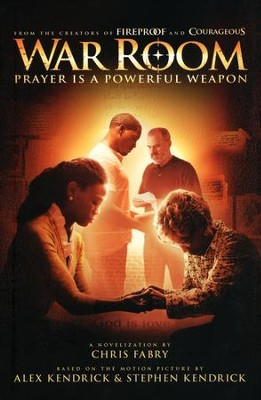 War Room: Prayer Is a Powerful Weapon -- Book Club  Edition  -     By: Chris Fabry