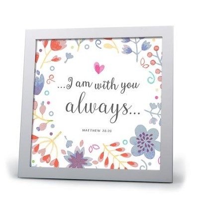 I Am With You Always Plaque  -